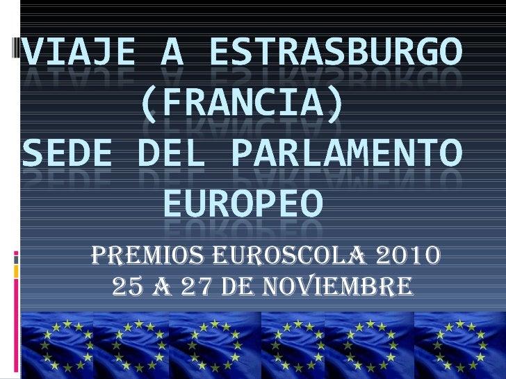 PREMIOS EUROSCOLA 2010 25 A 27 DE NOVIEMBRE