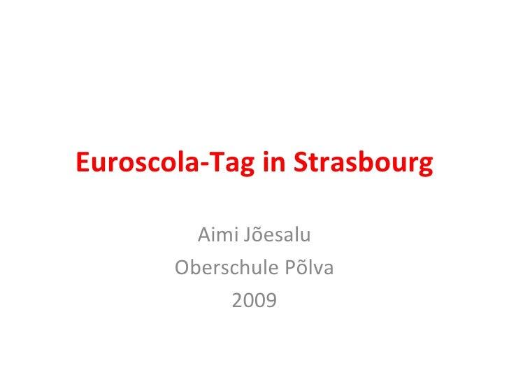 Euroscola-Tag in Strasbourg Aimi Jõesalu Oberschule Põlva 2009