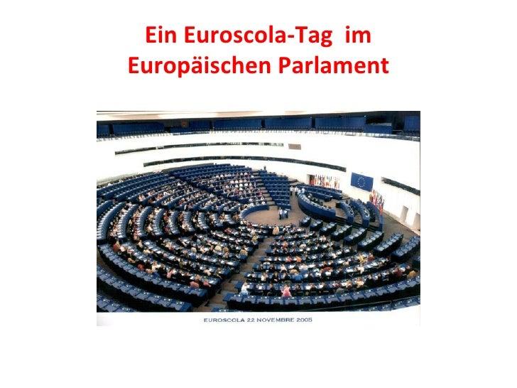 Ein Euroscola-Tag  im Europäischen Parlament