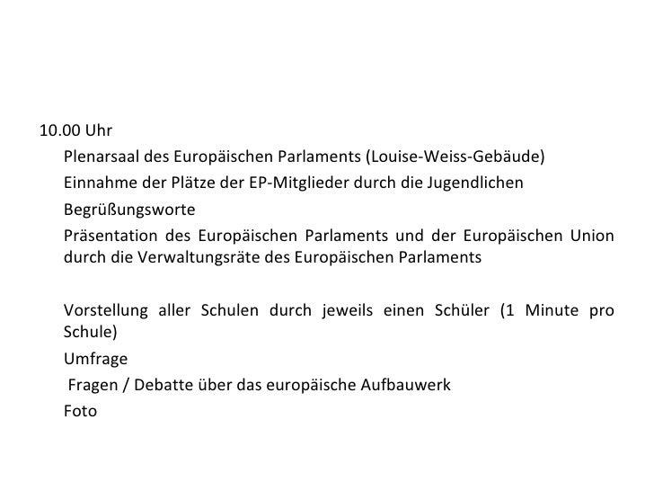 <ul><li>10.00 Uhr  </li></ul><ul><li>Plenarsaal des Europäischen Parlaments (Louise-Weiss-Gebäude)  </li></ul><ul><li>Einn...