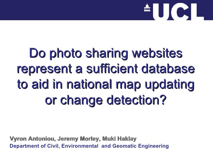 Do photo sharing websites represent a sufficient database to aid in national map updating or change detection? Vyron Anton...