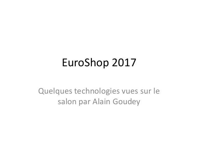 EuroShop 2017 Quelques technologies vues sur le salon par Alain Goudey