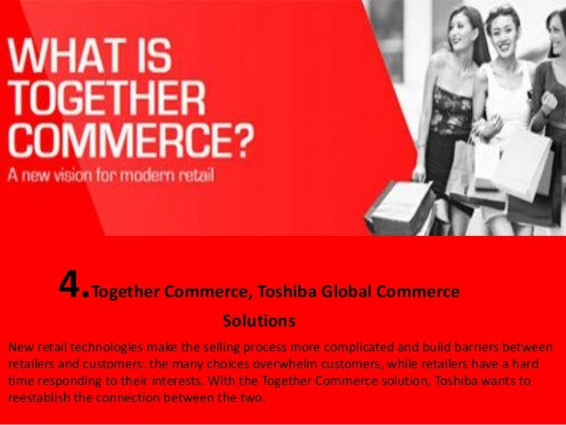 toshiba consumer behaviour Shopping experience with toshiba's consumer mobile shopping and • boosts average basket size and profit by influencing buying behavior at the point of decision portfolio catalog toshibacommercecom toshiba.