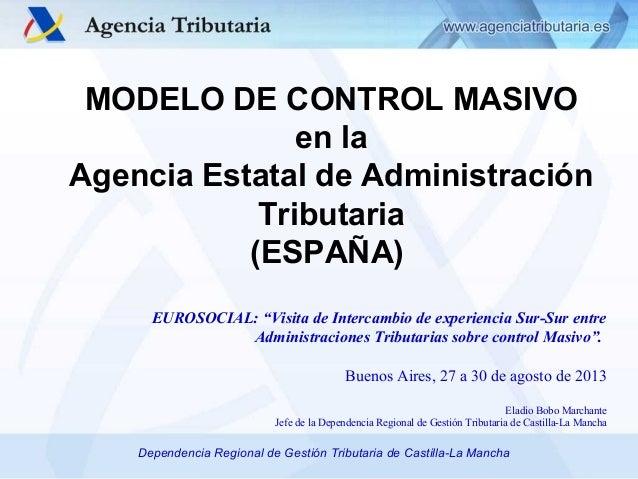 "MODELO DE CONTROL MASIVO en la Agencia Estatal de Administración Tributaria (ESPAÑA) EUROSOCIAL: ""Visita de Intercambio de..."