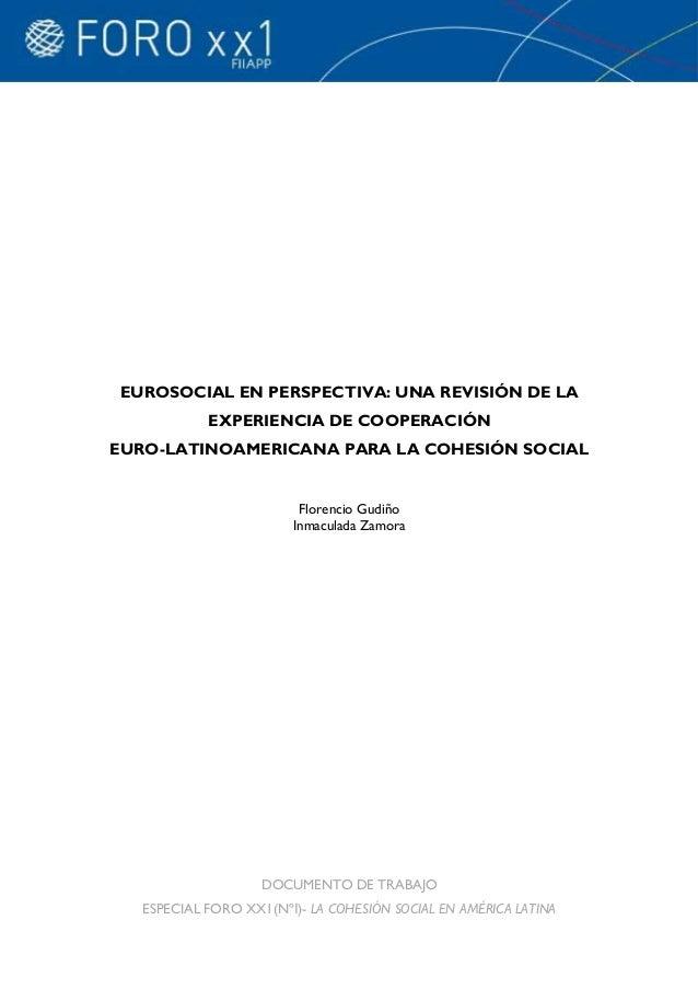 EUROSOCIAL EN PERSPECTIVA: UNA REVISIÓN DE LA            EXPERIENCIA DE COOPERACIÓNEURO-LATINOAMERICANA PARA LA COHESIÓN S...