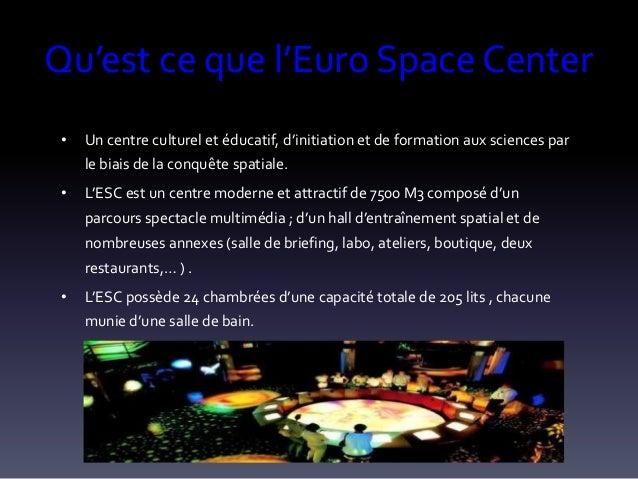 Qu'est ce que l'Euro Space Center •  Un centre culturel et éducatif, d'initiation et de formation aux sciences par le biai...