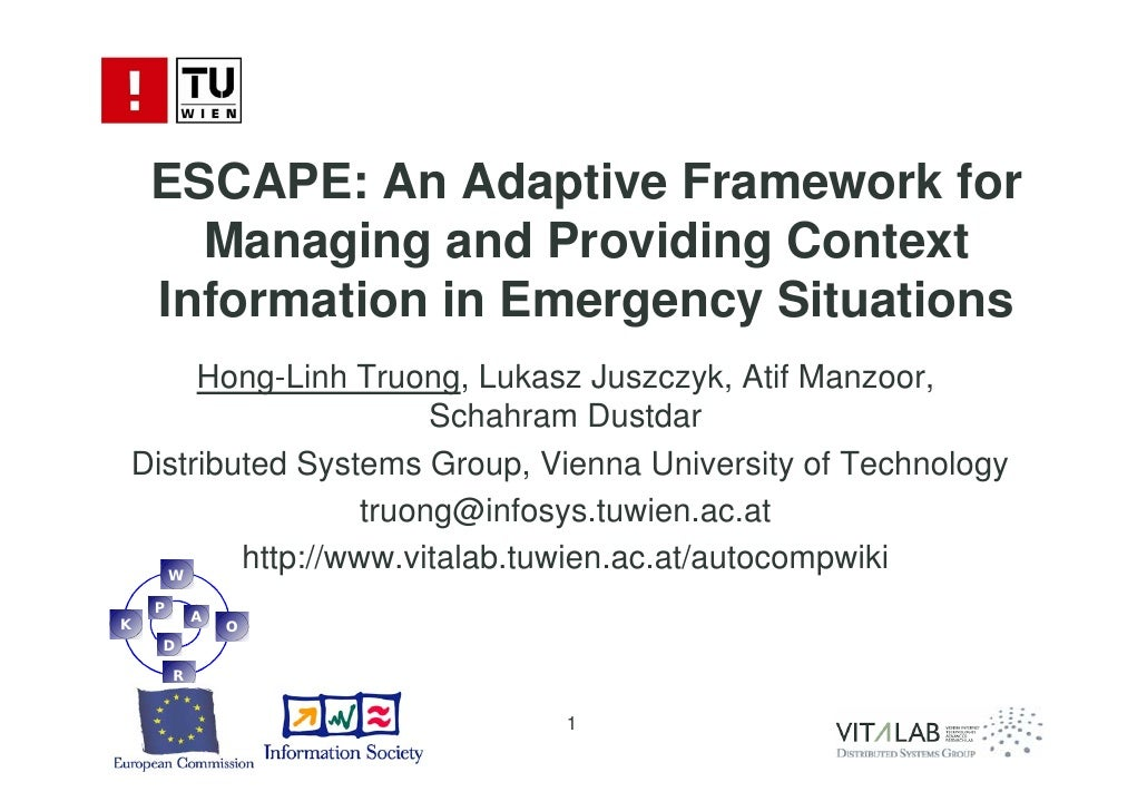 ESCAPE: An Adaptive Framework for       Managing and Providing Context     Information in Emergency Situations      Hong-L...