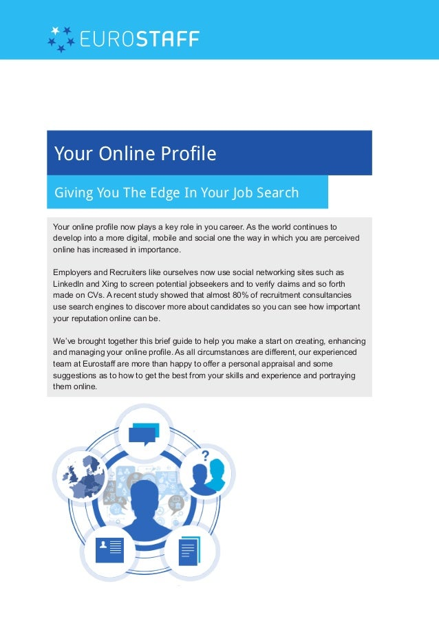 Your Online Profile Giving You The Edge In Your Job Search Your online profile now plays a key role in you career. As the ...