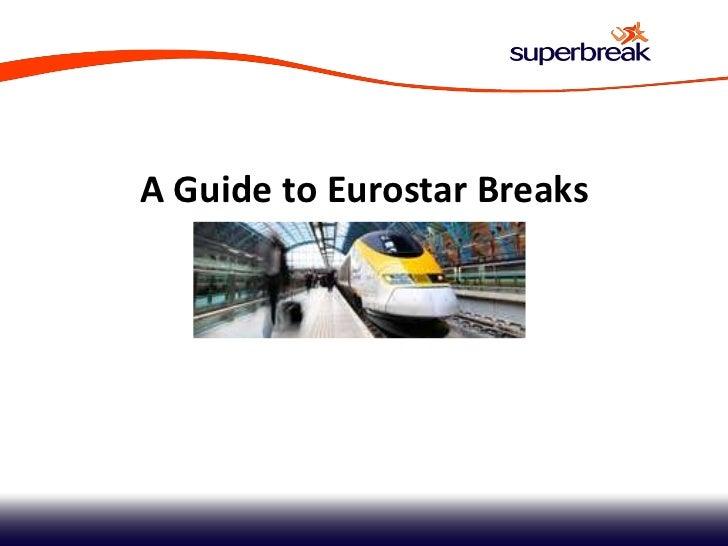A Guide to Eurostar Breaks