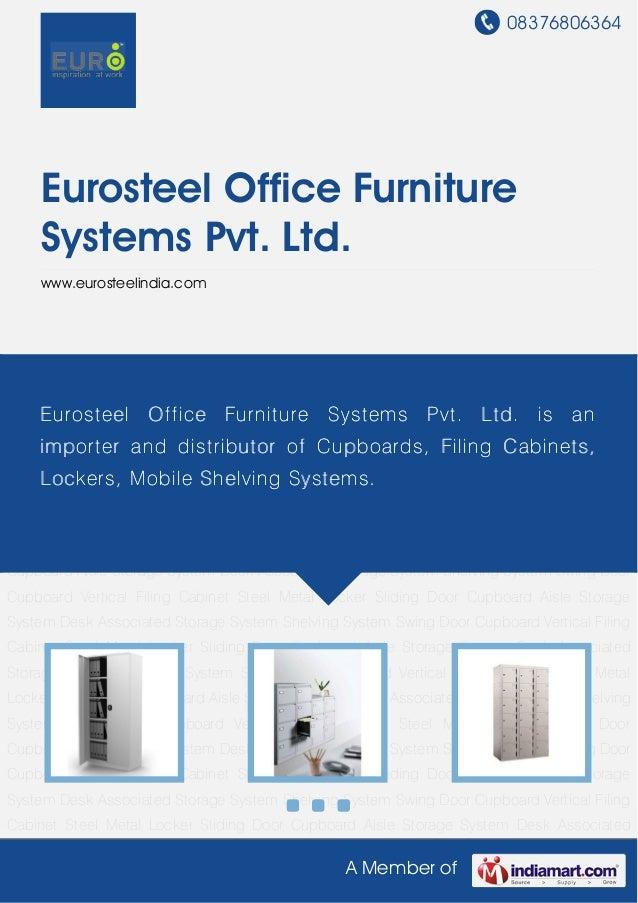08376806364A Member ofEurosteel Office FurnitureSystems Pvt. Ltd.www.eurosteelindia.comSwing Door Cupboard Vertical Filing...