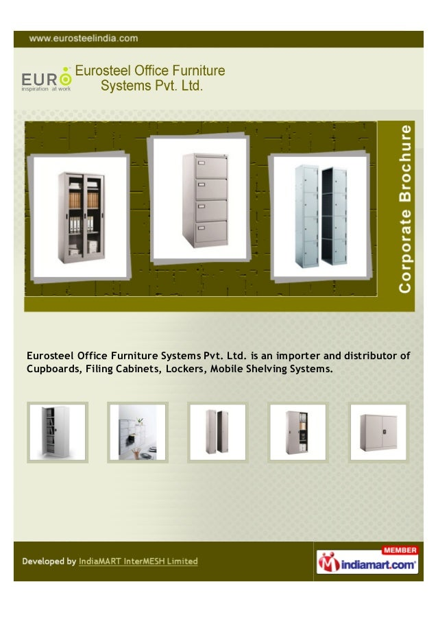 Eurosteel Office Furniture Systems Pvt. Ltd. is an importer and distributor ofCupboards, Filing Cabinets, Lockers, Mobile ...