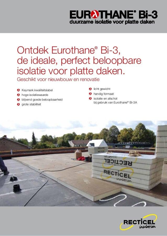 Ontdek Eurothane Bi-3, de ideale, perfect beloopbare isolatie voor platte daken. ®  Geschikt voor nieuwbouw en renovatie ...