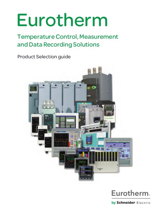 Eurotherm Product Selection guide Temperature Control, Measurement and Data Recording Solutions