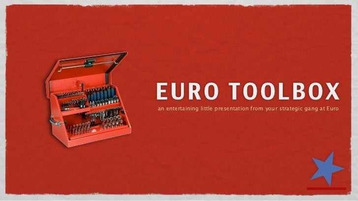 EURO TOOLBOX an entertaining little presentation from your strategic gang at Euro