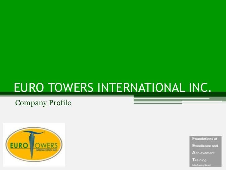 EURO TOWERS INTERNATIONAL INC.Company Profile