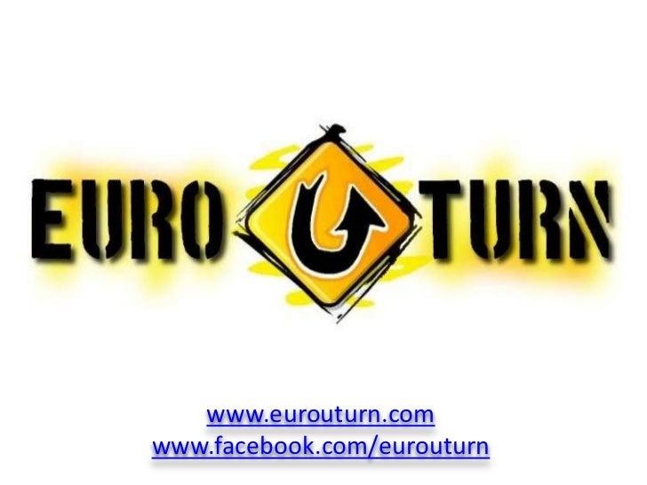 www.eurouturn.com<br />www.facebook.com/eurouturn<br />