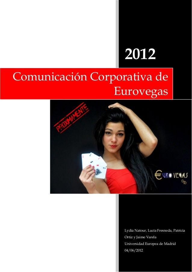 2012Comunicación Corporativa de                 Eurovegas                   Lydia Natour, Lucía Fresneda, Patricia        ...