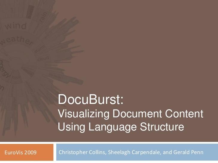DocuBurst:                Visualizing Document Content                Using Language Structure  EuroVis 2009   Christopher...