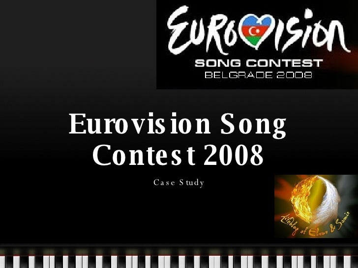 Eurovision Song Contest 2008 Case Study