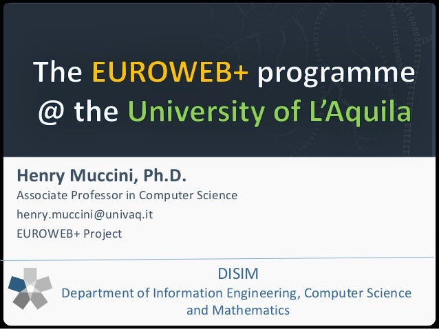 Università degli Studi dell'Aquila Henry Muccini, Ph.D. Associate Professor in Computer Science henry.muccini@univaq.it EU...