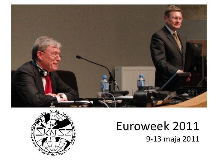 Euroweek 2011    9-13 maja 2011