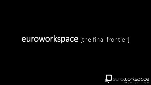 euroworkspace [the final frontier]