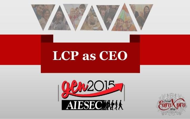 V V LCP as CEO