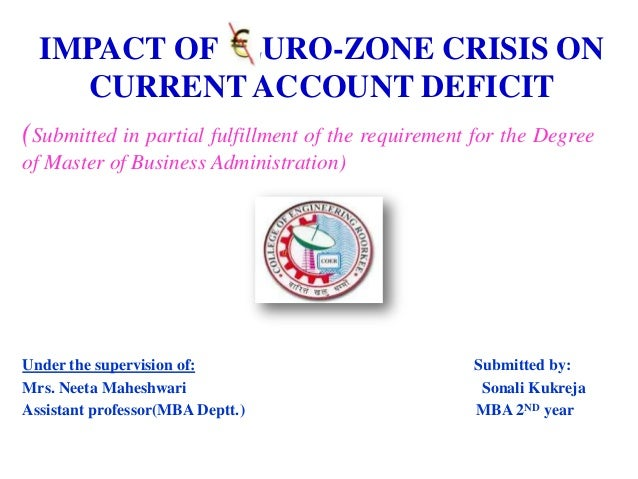 IMPACT OF EURO-ZONE CRISIS ON CURRENT ACCOUNT DEFICIT (Submitted in partial fulfillment of the requirement for the Degree ...