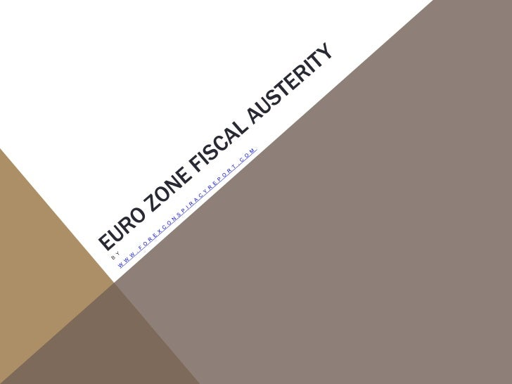 WILL RECENT AGREEMENTS REGARDINGEURO ZONE FISCAL AUSTERITY LEAD TO AEURO ZONE RECOVERY AND A STRONGEREURO?   W W W . F O R...