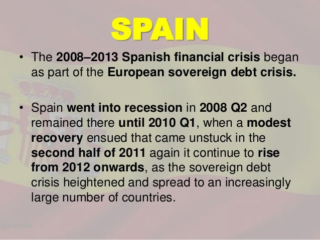 spanish financial crisis Matãas rodrãguez inciarte talked about the spanish financial crisis in the context of the eurozone financial crisis he is a director of banco santander, the largest bank in spain.