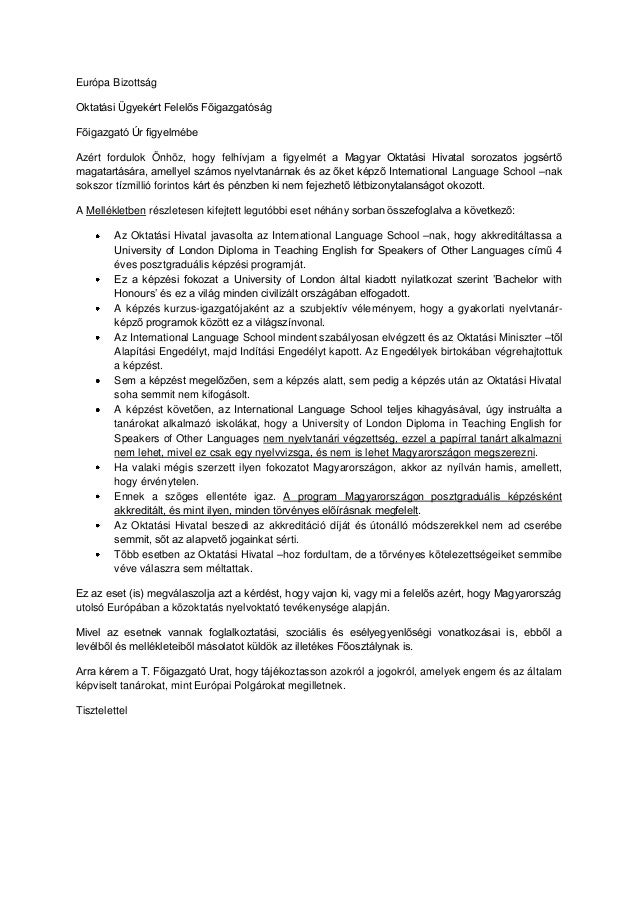 Európa Bizottság Oktatási Ügyekért Felelős Főigazgatóság Főigazgató Úr figyelmébe Azért fordulok Önhöz, hogy felhívjam a f...
