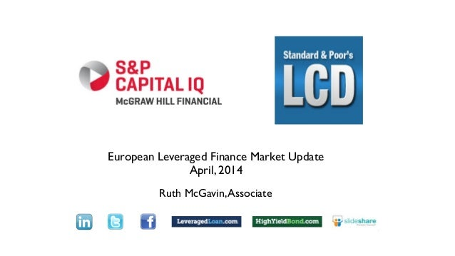 European Leveraged Finance Market Update April, 2014 Ruth McGavin,Associate Text