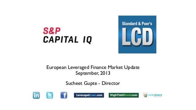 European Leveraged Finance Market Update September, 2013 Sucheet Gupte - Director Text