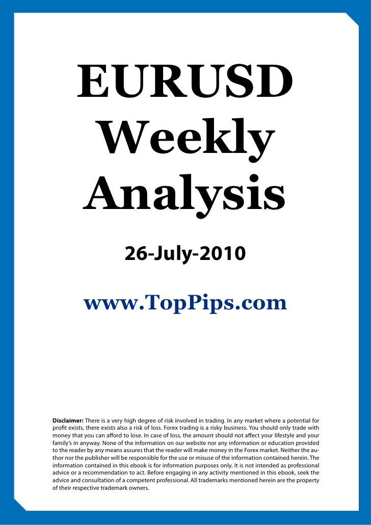 EURUSD           Weekly          Analysis                              26-July-2010              www.TopPips.com     Discl...