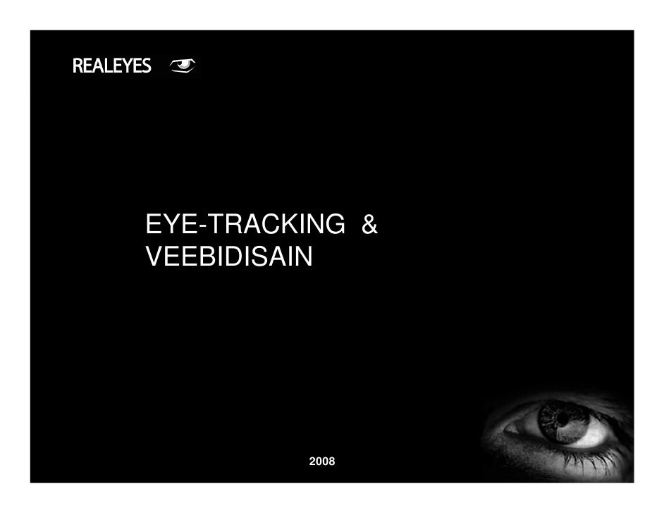 EYE-TRACKING & VEEBIDISAIN              2008