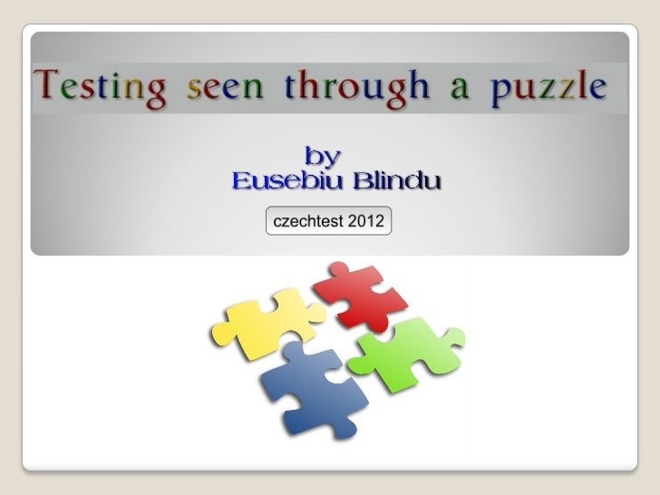Testing is like solving puzzles
