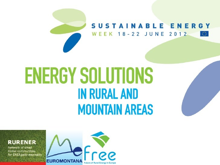 Our objectives• To share experience• To increase understanding between rural  energy stakeholders• To highlight innovative...