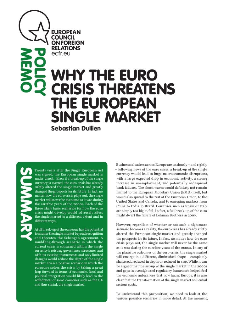 MEMOPOLICY                  WHY THE EURO                  CRISIS THREATENS                  THE EUROPEAN                  ...