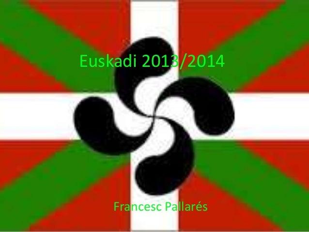 Euskadi 2013/2014 Francesc Pallarés