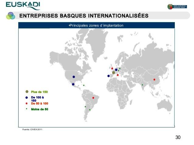 ENTREPRISES BASQUES INTERNATIONALISÉESs                     •Principales zones d´implantation       Plus de 150       De 1...