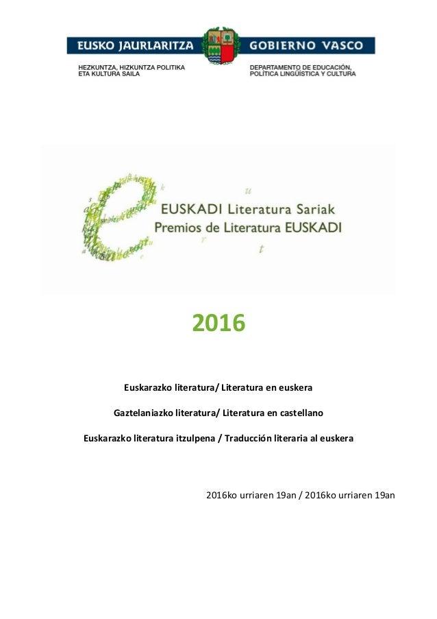 2016 Euskarazko literatura/ Literatura en euskera Gaztelaniazko literatura/ Literatura en castellano Euskarazko literatura...