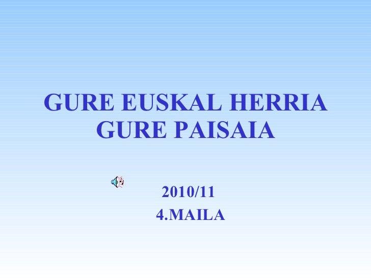 2010/11 4.MAILA GURE EUSKAL HERRIA GURE PAISAIA