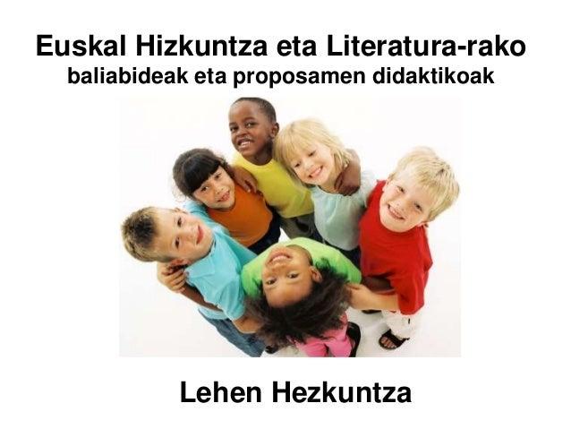 Euskal Hizkuntza eta Literatura-rako baliabideak eta proposamen didaktikoak  Lehen Hezkuntza