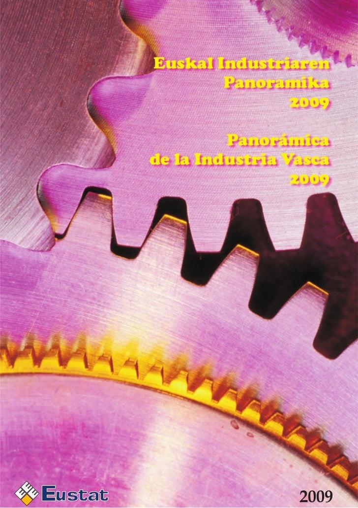 Euskal Industriaren            Panoramika                   2009             Panorámica    de la Industria Vasca          ...