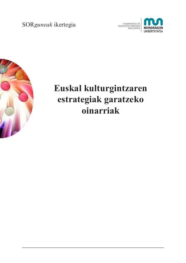 SORguneak ikertegia  Euskal kulturgintzaren estrategiak garatzeko oinarriak