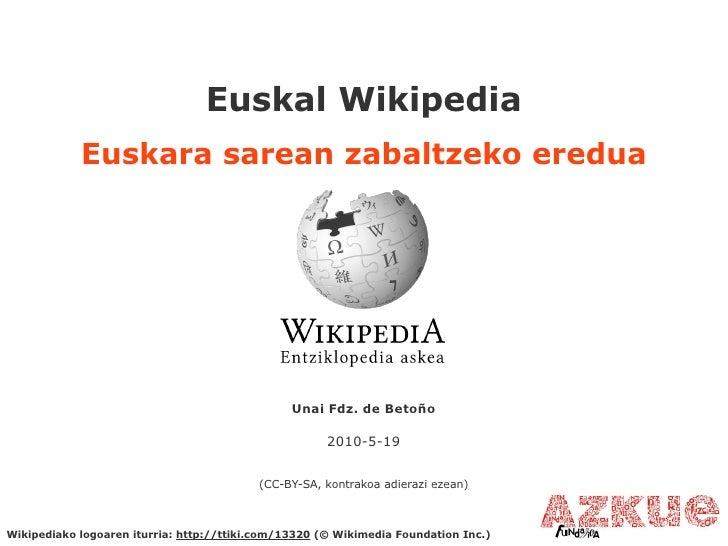 Euskal Wikipedia             Euskara sarean zabaltzeko eredua                                                     Unai Fdz...