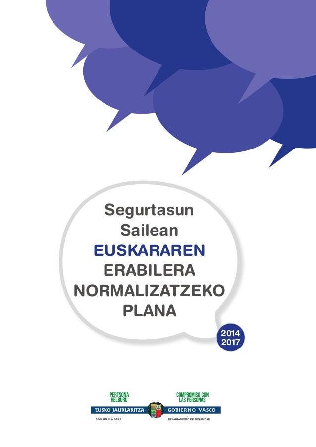 Segurtasun  Sailean  EUSKARAREN  ERABILERA  NORMALIZATZEKO  PLANA  2014  2017