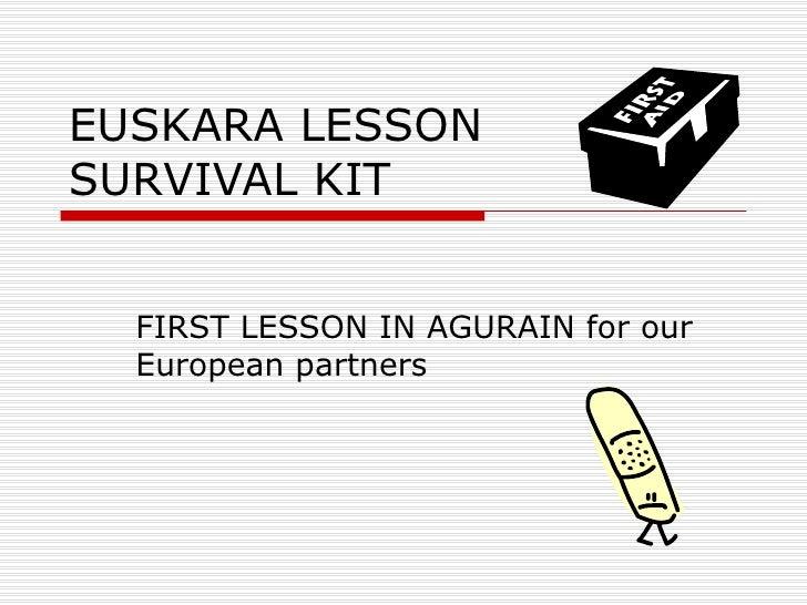 EUSKARA LESSONSURVIVAL KIT  FIRST LESSON IN AGURAIN for our  European partners