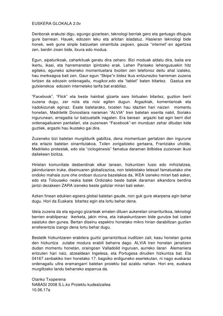 EUSKERA GLOKALA 2.0v<br />Denborak erakutsi digu, egungo gizartean, teknologi berriak gero eta gertuago ditugula gure barn...