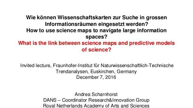 Wie können Wissenschaftskarten zur Suche in grossen Informationsräumen eingesetzt werden? How to use science maps to navig...